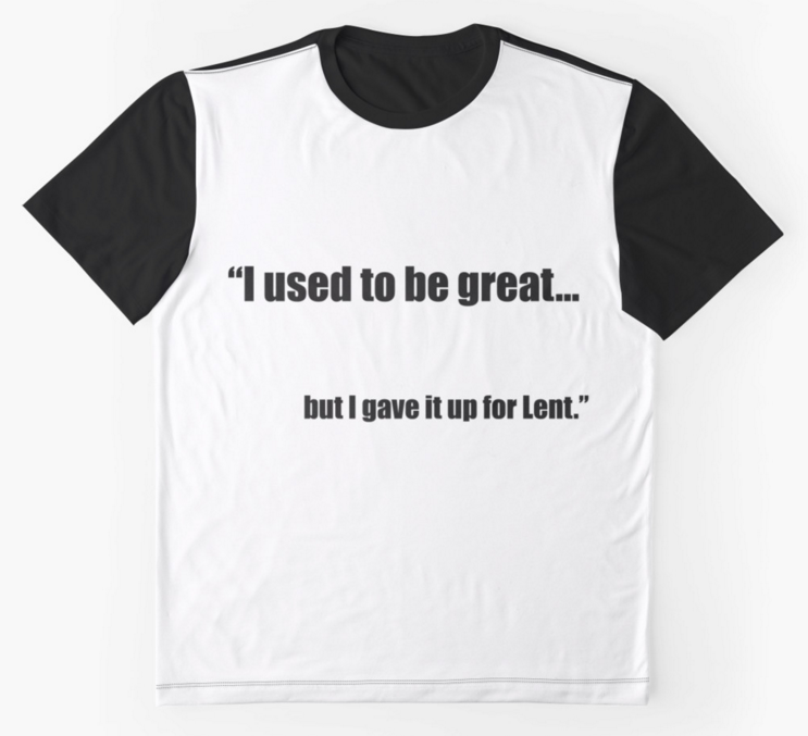-For The Humble Christian at Lent Graphic T Shirts by Andy Mackay Redbubble