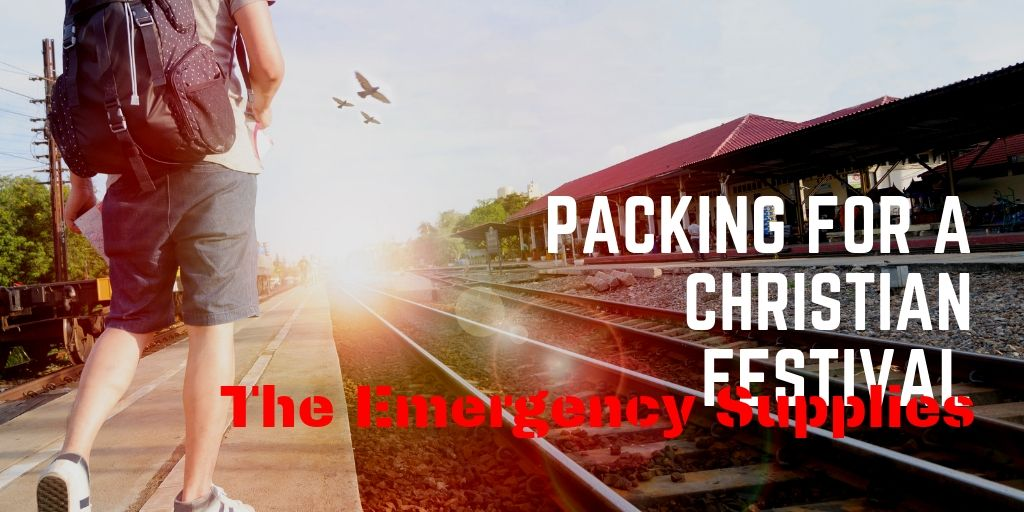 Packing for a Christian Festival - The Emergency Kit
